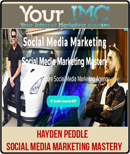 Hayden Peddle – Social Media Marketing Mastery