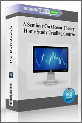Pat Raffalovich – A Seminar On Ocean Theory Home Study Trading Course