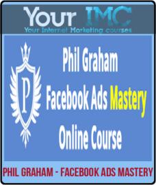 Phil Graham – Facebook Ads Mastery