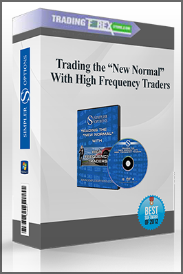"Simpler Options – Trading the ""New Normal"" With High Frequency Traders"