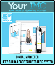 Digital Marketer – Let's Build a Profitable Traffic System