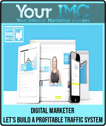 Digital Marketer – Let's Build a Profitable Traffic System