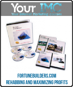 FortuneBuilders.com – Rehabbing and Maximizing Profits