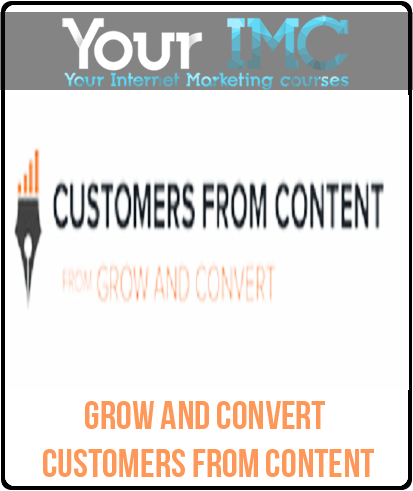 Grow and Convert – Customers from Content