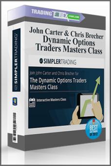 John Carter & Chris Brecher – Dynamic Options Traders Masters Class