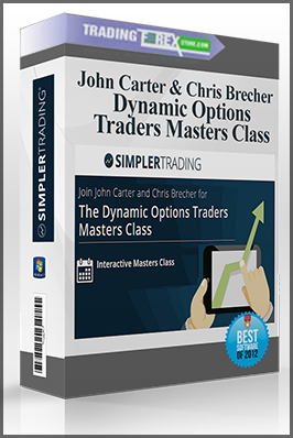 John Carter & Chris Brecher – Dynamic Options Traders Masters Class