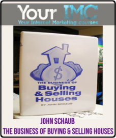 John Schaub – The Business of Buying & Selling Houses
