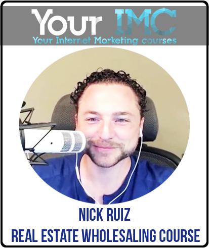 Nick Ruiz – Real Estate Wholesaling Course