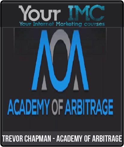 Trevor Chapman – Academy Of Arbitrage