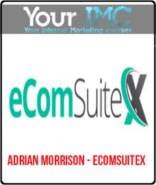 Adrian Morrison – EcomSuiteX