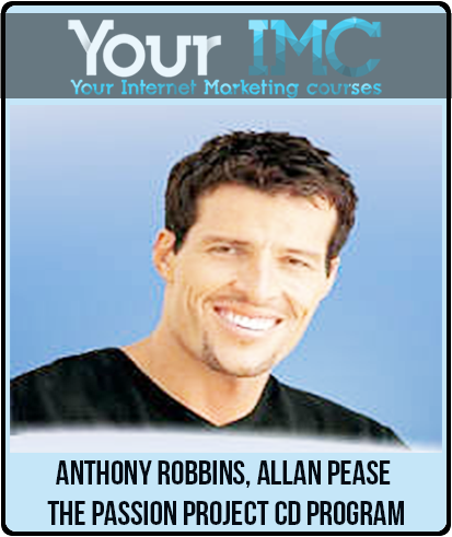 Anthony Robbins, Allan Pease – The Passion Project CD Program