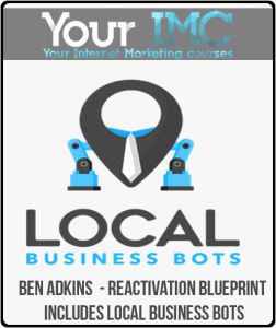 Ben Adkins – Reactivation Blueprint – Includes Local Business Bots