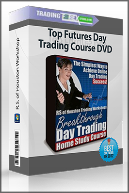 R.S. of Houston Workshop – Top Futures Day Trading Course DVD