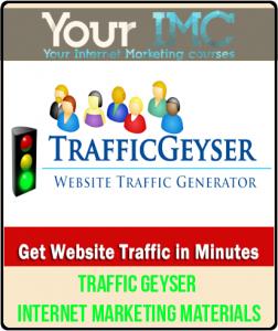 Traffic Geyser – Internet Marketing Materials
