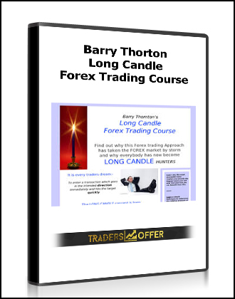 Barry Thorton – Long Candle. Forex Trading Course