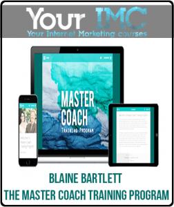 Blaine Bartlett – The Master Coach Training Program