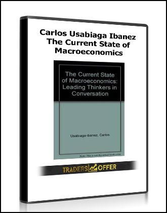 Carlos Usabiaga Ibanez – The Current State of Macroeconomics