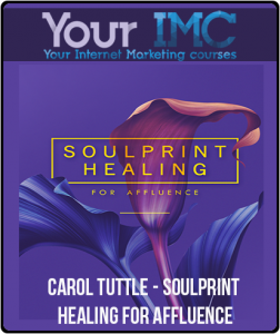 Carol Tuttle – Soulprint Healing For Affluence