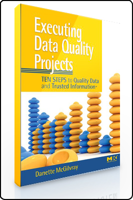 Danette McGilvray – Executing Data Quality Projects