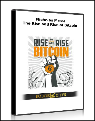 Nicholas Mross – The Rise and Rise of Bitcoin