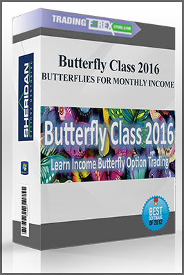 BUTTERFLY CLASS 2016 – BUTTERFLIES FOR MONTHLY INCOME