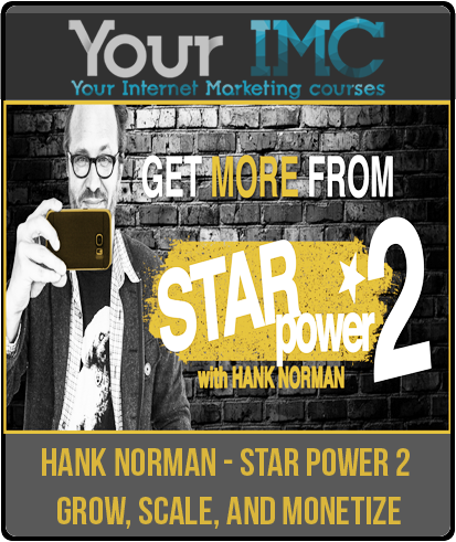 Hank Norman – Star Power 2 Grow, Scale, and Monetize