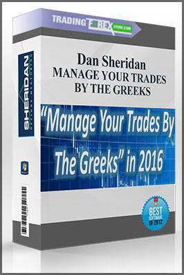Dan Sheridan – MANAGE YOUR TRADES BY THE GREEKS