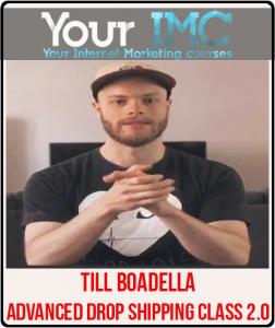 Till Boadella – Advanced Drop Shipping Class 2.0