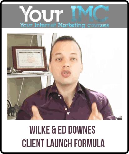 Wilke & Ed Downes – Client Launch Formula