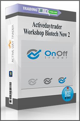 Activedaytrader – Workshop Biotech Now 2