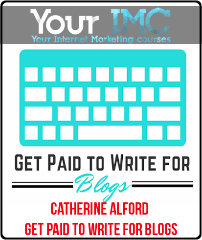 Catherine Alford – Get Paid To Write For Blogs
