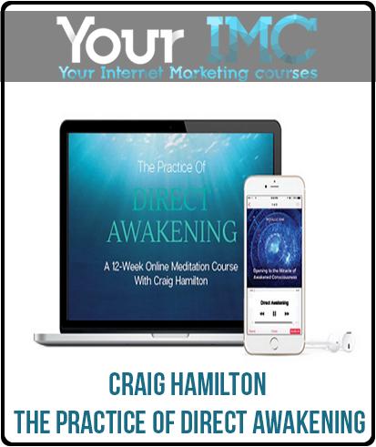 Craig Hamilton – The Practice Of Direct Awakening