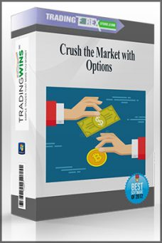 Crush the Market with Options