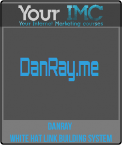 DanRay – White Hat Link Building System