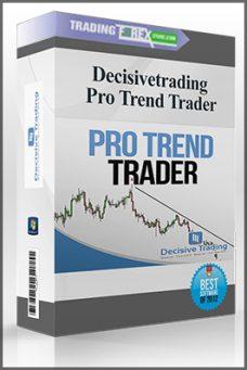 Decisivetrading – Pro Trend Trader – Best Forex