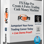 FX Edge Pro – Create A Forex Trading Cash Money Machine