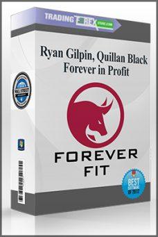 Ryan Gilpin, Quillan Black – Forever in Profit