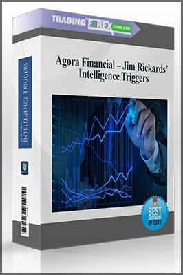 Agora Financial – Jim Rickards' Intelligence Triggers
