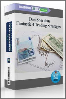Dan Sheridan – Fantastic 4 Trading Strategies