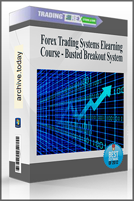 Forex Trading Systems Elearning Course – Busted Breakout System