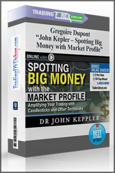 John Kepler – Spotting Big Money with Market Profile