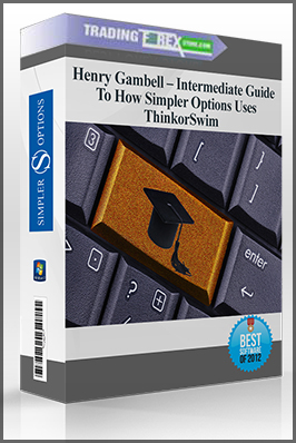 Henry Gambell – Intermediate Guide To How Simpler Options Uses ThinkorSwim
