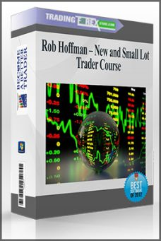 Rob Hoffman – New and Small Lot Trader Course