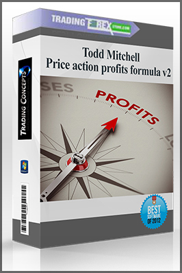 Todd Mitchell – price action profits formula v2