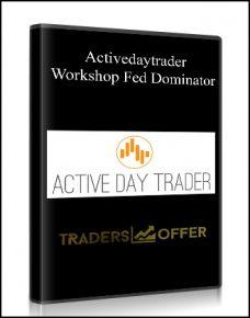 Activedaytrader – Workshop Fed Dominator