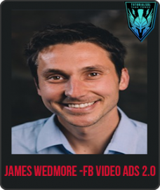 James Wedmore – FB Video Ads 2.0
