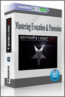 Mastering Evocation & Possession