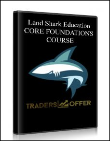 Land Shark Education – CORE FOUNDATIONS COURSE