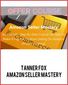 Tanner Fox – Amazon Seller Mastery