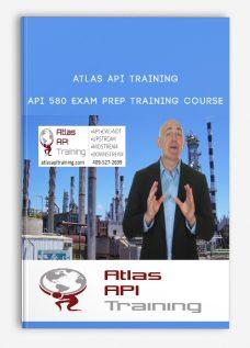 Atlas Api Training – API 580 Exam Prep Training Course